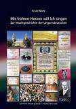 Mit frohem Herzen will ich singen : Zur Musikgeschichte der Ungarndeutschen.