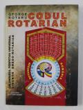 CODUL ROTARIAN - CALENDARUL PERPETUU UNIVERSAL SINCRON GREGO - ROTARIAN de GEORGE ROTARU , 2008