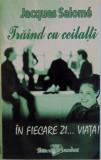 TRAIND CU CEILALTI IN FIECARE ZI... VIATA de JACQUES SALOME , 2006