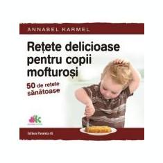 Retete delicioase pentru copii mofturosi. 50 de retete sanatoase - Annabel Karmel