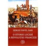 O istorie lucida a Revolutiei Franceze - Sergiu Pavel Dan