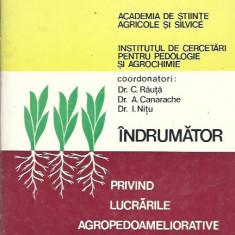 Indrumator privind lucrarile agropedoameliorative - C. Rauta , A. Canarache