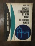 CALCULUL STRUCTURILOR DIN BETON ARMAT IN DOMENIUL PLASTIC-VALERIU PETCU