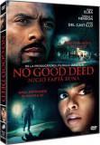 Nicio fapta buna / No Good Deed - DVD Mania Film