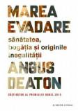 Marea evadare. Sanatatea, bogatia si originile inegalitatii/Angus Deaton, Litera