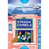 Carte Editura Arthur, Strada Zambila, Fanny Chartres