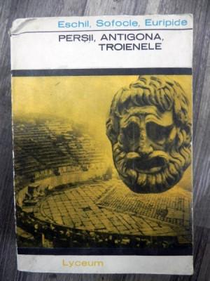 Persii Antigona Troienele -Eschil Sofocle Euripide foto
