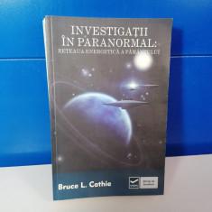 Investigatii in paranormal: Reteaua energetica a pamantului - Bruce L. Cathie