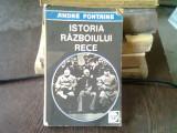 ISTORIA RAZBOIULUI RECE , DE LA REVOLUTIA DIN OCTOMBRIE LA RAZBOIUL DIN COREEA (1917 - 1950) - ANDRE FONTAINE VOL. II