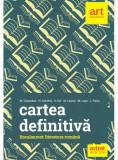 Bacalaureat. LITERATURĂ ROMÂNĂ. Cartea definitivă Monica H. Columban, Horia Corcheș, Victoria Gal, Marilena Lascăr, Maria Lupu, Liliana Paicu