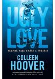 Ugly love. Despre fata urata a iubirii