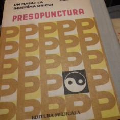 PRESOPUNCTURA, UN MASAJ LA INDEMANA ORICUI - SABIN IVAN, ED MEDICALA 1983,165 P