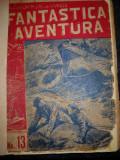 Fantastica aventura -  Arnould Galopin si Henri de la Vaula - roman in fascicole