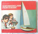 """NAVOMODELISM PIONIERESC"", Zelea Crantea, 1984. Navomodele, Alta editura"