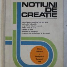 NOTIUNI DE CREATIE - MANUAL PENTRU CLASELE A XI -A si A XII -A ALE LICEELOR INDUSTRIALE CU PROFIL DE INDUSTRIE USOARA de VIRGIL SAVANU ...ZOITA CRAC