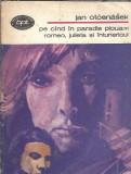Pe cand in paradis ploua 2 - Jan Otcenasek ( Romeo, Julieta si intunericul )