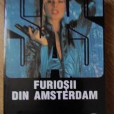 FURIOSII DIN AMSTERDAM - GERARD DE VILLIERS