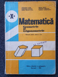MATEMATICA GEOMETRIE SI TRIGONOMETRIE MANUAL PENTRU CLASA A X-A - Cota, Rado, Clasa 10, Didactica si Pedagogica