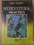 VITICULTURA PRACTICA - IOAN NEAMTU