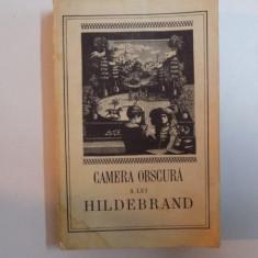 CAMERA OBSCURA A LUI HILDEBRAND , EDITURA PENTRU LITERATURA UNIVERSALA , 1968