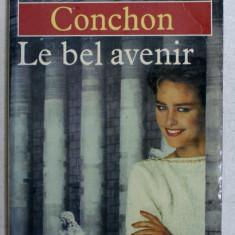 LE BEL AVENIR - roman par GEORGES CONCHON , 1983
