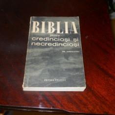 BIBLIA PENTRU CREDINCIOSI SI NECREDINCIOSI - E.M. IAROSLVSKI .1960
