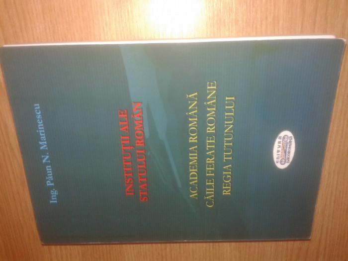 Institutii ale statului roman - Academia. Caile Ferate. Tutunul - Paun Marinescu