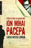 Faţă în faţă cu generalul Ion Mihai Pacepa