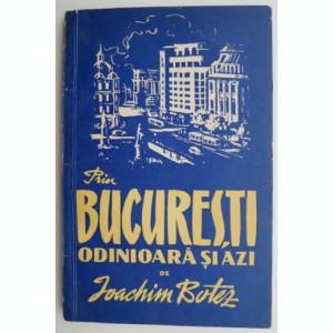 Prin Bucuresti, odinioara si azi – Ioachim Botez