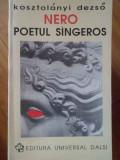 Nero Poetul Sangeros - Kosztolanyi Dezso ,304543