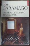 Jose Saramago Manual De Pictura Si Caligrafie noua din Librarie