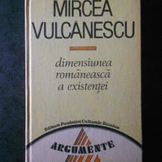 MIRCEA VULCANESCU - DIMENSIUNEA ROMANEASCA A EXISTENTEI