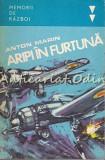 Cumpara ieftin Aripi In Furtuna - Anton Marin - Seria: Memorii De Razboi