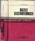 Cumpara ieftin Bazele Electrotehnicii I, II - I. S. Antoniu - Tiraj: 5180 Exemplare