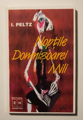 I. Peltz - Nopțile domnișoarei Mili (ediția a III-a; cu ilustrații de Tia Peltz) foto