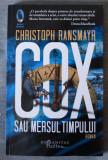 Christoph Ransmayr - Cox sau mersul timpului (Humanitas, 2018)
