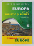 EUROPA - ATLAS TURISTIC SI RUTIER - 1: 3.000.000 , 2011