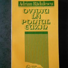 ADRIAN RADULESCU - OVIDIU LA PONTUL EUXIN