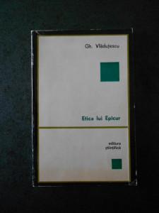 GH. VLADUTESCU - ETICA LUI EPICUR