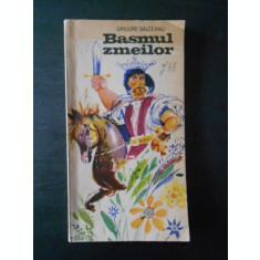 GRIGORE SALCEANU - BASMUL ZMEILOR