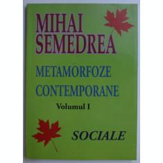METAMORFOZE CONTEMPORANE SOCIALE VOL. I de MIHAI SEMEDREA , 2010