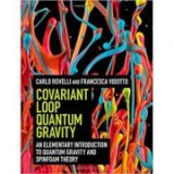Covariant Loop Quantum Gravity: An Elementary Introduction to Quantum Gravity and Spinfoam Theory - Carlo Rovelli, Francesca Vidotto