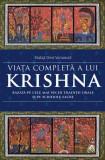 Cumpara ieftin Viaţa completă a lui Krishna: bazată pe cele mai vechi tradiții orale și pe scrierile sacre