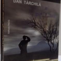 NEDUMERIRILE UNUI CRESTIN , DAN TARCHILA