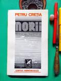 Petru Cretia - NORII (princeps; dedicatie+AUTOGRAF prozatorului M.H. Simionescu)
