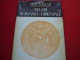 RELATII  ROMANO - ORIENTALE  -  AUREL  DECEI  ( format mai mare, cartonata ) *