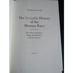 The Invisible History of the Human Race - C. Kenneally, Viking, 2014, 355 pag