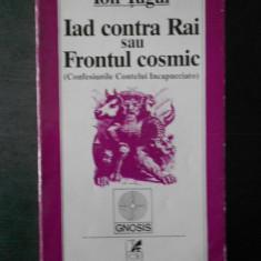 ION TUGUI - IAD CONTRA RAI SAU FRONTUL COSMIC