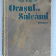 Orasul cu Salcami , Mihail Sebastian , 1934