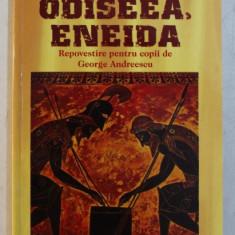 ILIADA, ODISEEA, ENEIDA, REPOVESTIRE PENTRU COPII DE GEORGE ANDREESCU